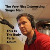 The Very Nice Interesting Singer Man - Clip and Clean Your Stupid Toenails!