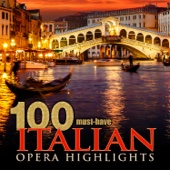 100 Must-Have Italian Opera Highlights
