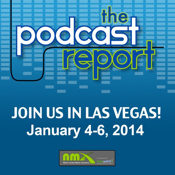 The Podcast Report - Devoted To The Podcasting Track of New Media Expo NMX