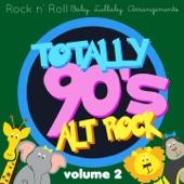 Rock n' Roll Baby: Totally 90's Alt Rock, Vol. 2