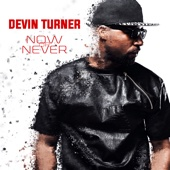 Now or Never - Devin Turner