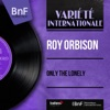 Only the Lonely (Mono Version) - EP, Roy Orbison