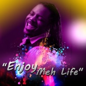 Enjoy Meh Life - Mikey