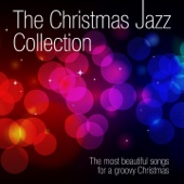 TheChristmas Jazz Collection (The Most Beautiful Songs for a GroovyChristmas)