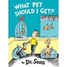 What Pet Should I Get? (Unabridged) - Dr. Seuss mp3 listen download
