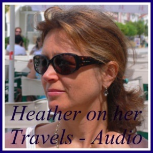 Heather on her travels Podcasts