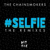 #Selfie (The Remixes) - Single