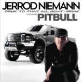 Drink to That All Night (Remix) [feat. Pitbull] - Jerrod Niemann