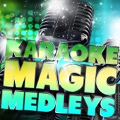 Karaoke - Magic Medleys