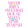 Miami 2 Ibiza (Remixes) [Swedish House Mafia vs. Tinie Tempah]