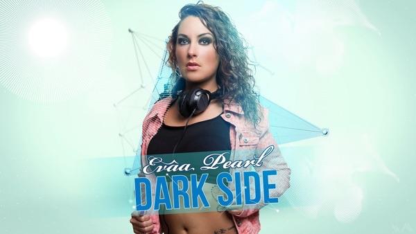 """Dark Side"" by Evâa Pearl"