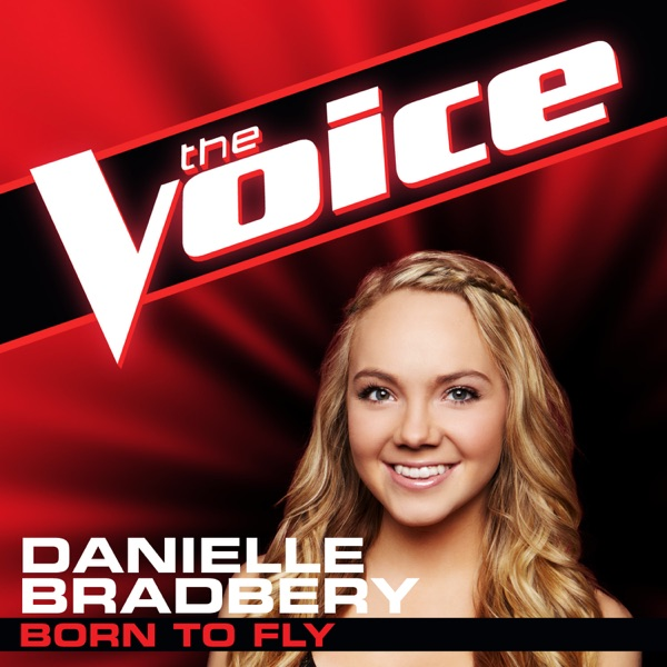 Born To Fly The Voice Performance - Single Danielle Bradbery CD cover