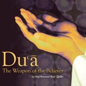 Dua: The Weapon of the Believer, Vol. 2
