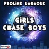 Girls Chase Boys (Karaoke Version) [Originally Performed By Ingrid Michaelson] - ProLine Karaoke