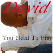 You Need to Pray - Single