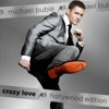 Crazy Love (Hollywood Edition), Michael Bublé