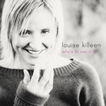 Download <b>Louise Killeen</b> CD Covers - 150x150bb