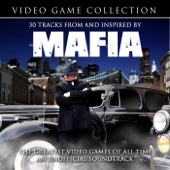 30 Songs From and Inspired by Mafia - The Greatest Video Games of All-Time - An Unofficial Soundtrack