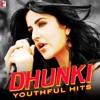 Dhunki - Youthful Hits