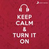 Keep Calm & Turn It On