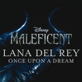 "Once Upon a Dream (from ""Maleficent"") - Lana Del Rey"