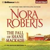 Nora Roberts - The Fall of Shane MacKade: The MacKade Brothers, Book 4 (Unabridged)  artwork