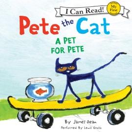 Pete the Cat: A Pet for Pete (Unabridged) - James Dean mp3 listen download