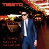 A Town Called Paradise, Tiësto