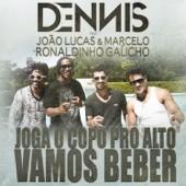 Vamos Beber (Joga o Copo Pro Alto) [feat. João Lucas & Marcelo & Ronaldinho Gaúcho]