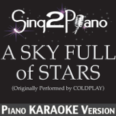 A Sky Full of Stars (Originally Performed By Coldplay) [Piano Karaoke Version]