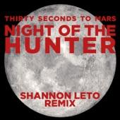 Night of the Hunter (Shannon Leto Remix) - Single