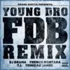 FDB (Remix) [feat. DJ Drama, French Montana, T.I., Trinidad James] - Single, Young Dro