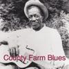 County Farm Blues, Son House