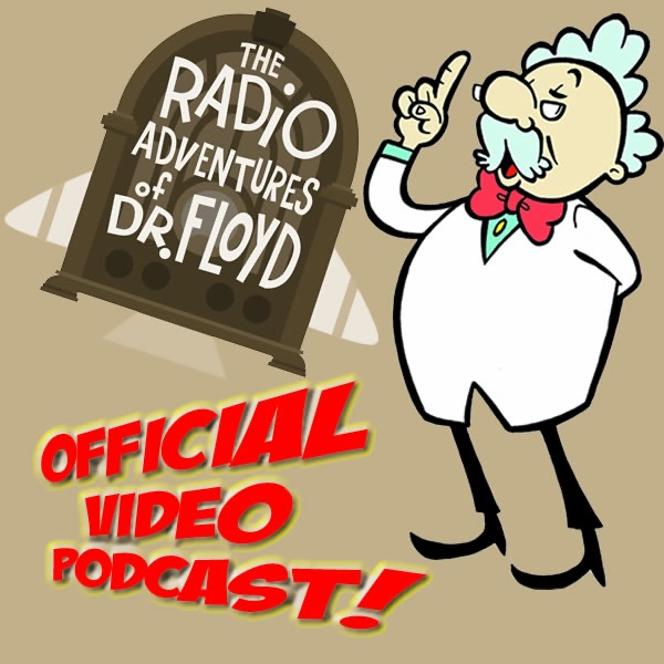 The Radio Adventures Of Dr. Floyd Video Podcast