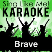 Brave (Karaoke Version) [Originally Performed By Sara Bareilles] [Free mp3 Download songs and listen music]