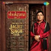 Shukrana, Vol. 2 (The Best of Jagjit Singh Ever)