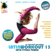 Latin Workout, Vol.13 - Latin Fitness Power 100% Latino (Health, Beauty & Sport: Fat Burning, Aerobics, Latin Dance, Dynamic, Drilling, Spinning)