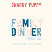 Snarky Puppy - Family Dinner, Vol. 1  artwork