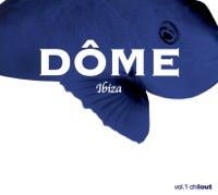 DOME IBIZA - Chillout Vol. 1
