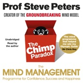 The Chimp Paradox: The Acclaimed Mind Management Programme to Help You Achieve Success, Confidence and Happiness (Unabridged) - Prof Steve Peters