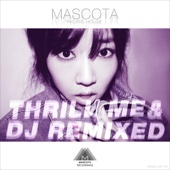 Thrill Me (Mascota Remix)