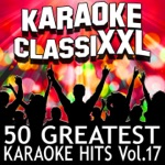 50 Greatest Karaoke Hits, Vol. 17 (Karaoke Version)