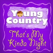 That's My Kinda Night - Young Country Hits