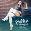 Problem (feat. Iggy Azalea) [The Remixes] - Single, Ariana Grande
