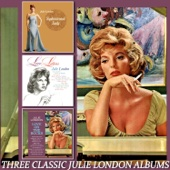 Three Classic Julie London Albums: Sophisticated Lady/Love Letters/Love on the Rocks