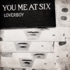 Loverboy - EP, You Me At Six