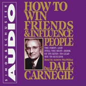 How to Win Friends & Influence People (Unabridged) - Dale Carnegie