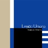 Legião Urbana - Mais do Mesmo  arte
