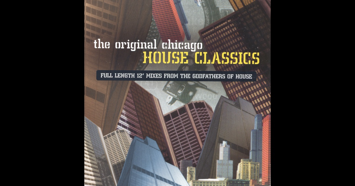 The original chicago house classics by various artists on for Chicago house music classics