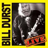 Bill Durst Live
